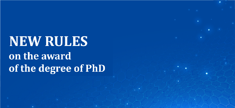 New rules on the award of the degree of PhD