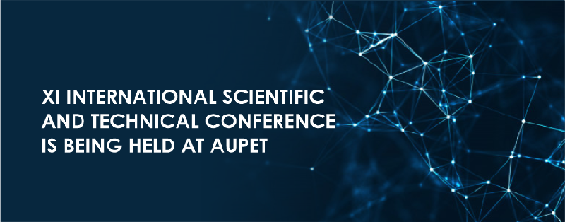 XI International Scientific and Technical Conference is being held at AUPET